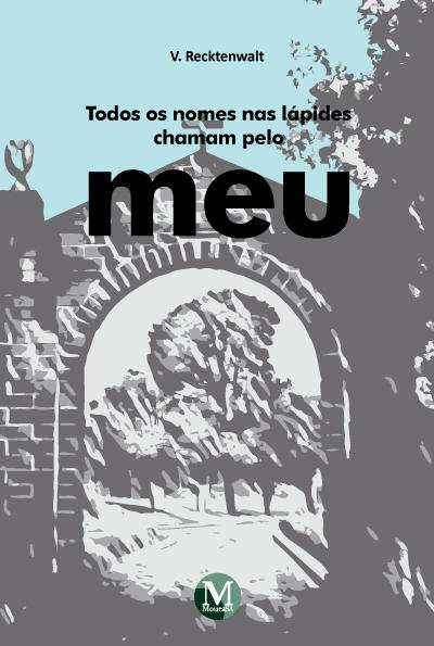 Capa do livro: TODOS OS NOMES NAS LÁPIDES CHAMAM PELO MEU