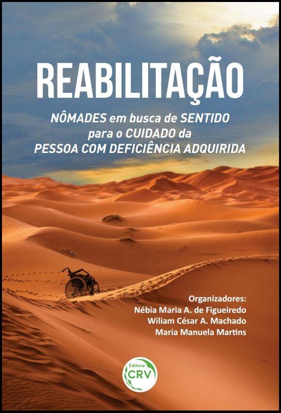 Capa do livro: REABILITAÇÃO:<br>nômades em busca de sentido para o cuidado da pessoa com defciência adquirida