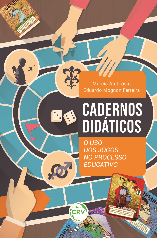 Capa do livro: CADERNOS DIDÁTICOS: <br>o uso dos jogos no processo educativo