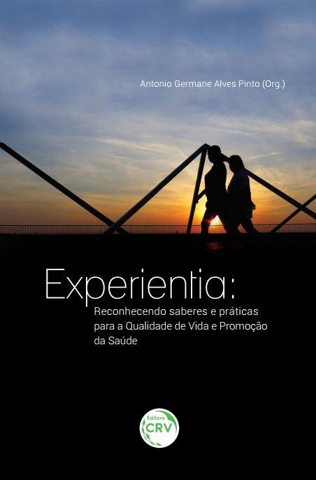 Capa do livro: EXPERIENTIA:<br>reconhecendo saberes e práticas para a qualidade de vida e promoção da saúde