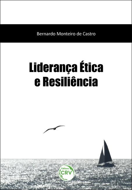 Capa do livro: LIDERANÇA ÉTICA E RESILIÊNCIA
