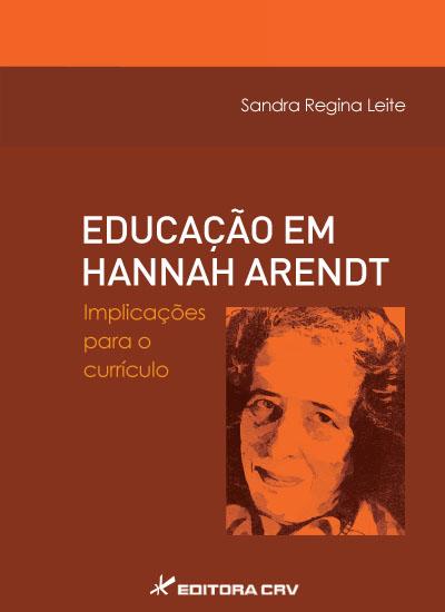 Capa do livro: EDUCAÇÃO EM HANNAH ARENDT:<br>implicações para o currículo