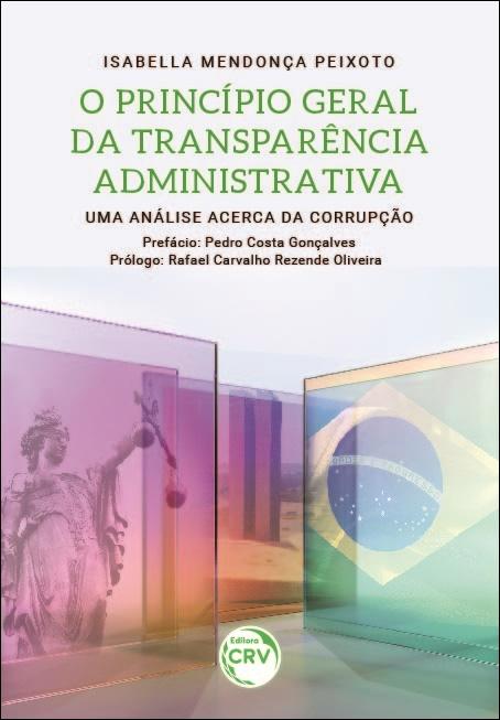 Capa do livro: O PRINCÍPIO GERAL DA TRANSPARÊNCIA ADMINISTRATIVA:<br> uma análise acerca da corrupção