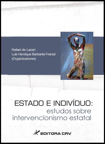 Capa do livro: ESTADO E INDIVÍDUO:<br>estudos sobre intervencionismo estatal
