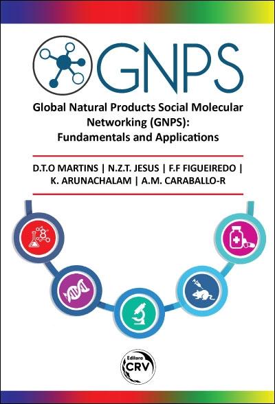 Capa do livro: GLOBAL NATURAL PRODUCTS SOCIAL MOLECULAR NETWORKING (GNPS): <br>Fundamentals and Applications
