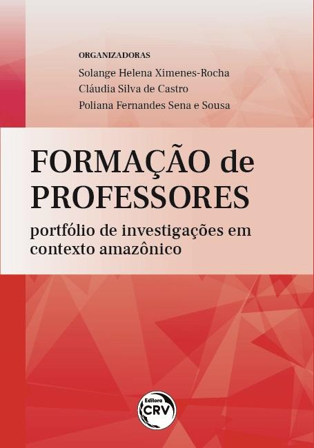 Capa do livro: FORMAÇÃO DE PROFESSORES: <br>portfólio de investigações em contexto amazônico