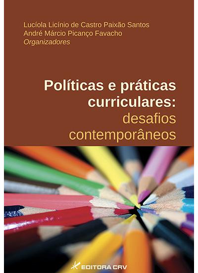 Capa do livro: POLÍTICAS E PRÁTICAS CURRICULARES:<br>desafios contemporâneos