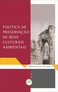 POLÍTICA DE PRESERVAÇÃO DE BENS CULTURAIS AMBIENTAIS