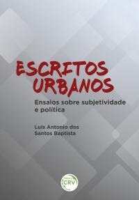 ESCRITOS URBANOS: <br>ensaios sobre subjetividade e política