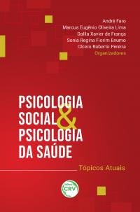 PSICOLOGIA SOCIAL E PSICOLOGIA DA SAÚDE: <br>tópicos atuais