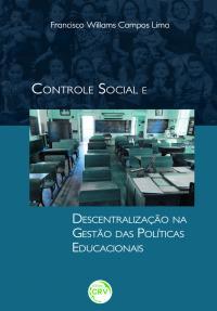 CONTROLE SOCIAL E DESCENTRALIZAÇÃO NA GESTÃO DAS POLÍTICAS EDUCACIONAIS