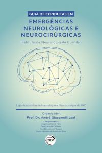 GUIA DE CONDUTAS EM EMERGÊNCIAS NEUROLÓGICAS E NEUROCIRÚRGICAS – INSTITUTO DE NEUROLOGIA DE CURITIBA
