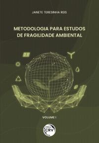 METODOLOGIA PARA ESTUDOS DE FRAGILIDADE AMBIENTAL <br>Volume 1