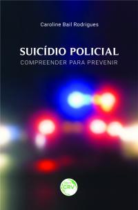 SUICÍDIO POLICIAL: <br> COMPREENDER PARA PREVENIR