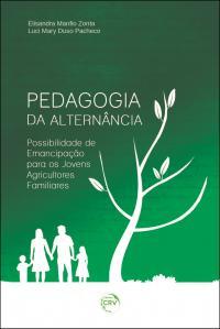 PEDAGOGIA DA ALTERNÂNCIA:<br> possibilidade de emancipação para os jovens agricultores familiares