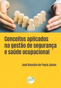 CONCEITOS APLICADOS NA GESTÃO DE SEGURANÇA E SAÚDE OCUPACIONAL