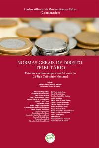 NORMAS GERAIS DE DIREITO TRIBUTÁRIO:<br> estudos em homenagem aos 50 anos do código tributário nacional