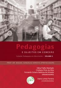 PEDAGOGIAS E SUJEITOS EM CONEXÃO<br> Coleção Pedagogia em Movimento - Volume 2