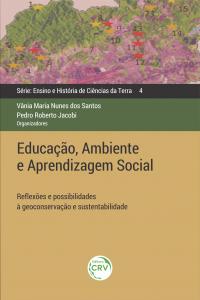 EDUCAÇÃO, AMBIENTE E APRENDIZAGEM SOCIAL: <br>reflexões e possibilidades à geoconservação e sustentabilidade