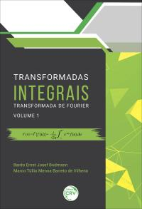 TRANSFORMADAS INTEGRAIS: <br>Transformada de Fourier Volume 1