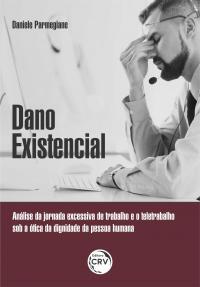 DADO EXISTENCIAL: <br>Análise da jornada excessiva de trabalho e o teletrabalho sob a ótica da dignidade da pessoa humana