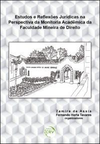 ESTUDOS E REFLEXÕES JURÍDICAS NA PERSPECTIVA DA MONITORIA ACADÊMICA DA FACULDADE MINEIRA DE DIREITO