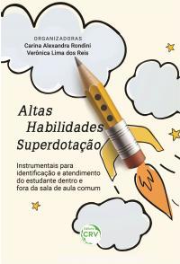ALTAS HABILIDADES/SUPERDOTAÇÃO:<br> Instrumentais para identificação e atendimento do estudante dentro e fora da sala de aula comum
