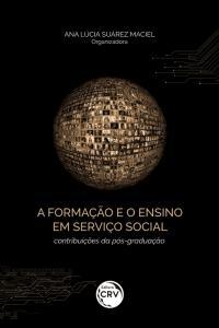 A FORMAÇÃO E O ENSINO EM SERVIÇO SOCIAL: <br>contribuições da pós-graduação
