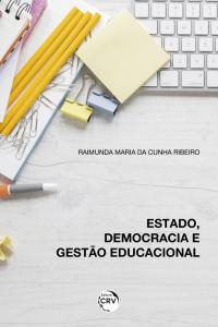 ESTADO, DEMOCRACIA E GESTÃO EDUCACIONAL