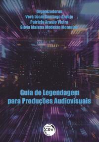 GUIA DE LEGENDAGEM PARA PRODUÇÕES AUDIOVISUAIS