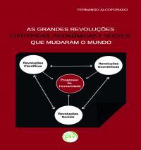 AS GRANDES REVOLUÇÕES CIENTÍFICAS, ECONÔMICAS E SOCIAIS QUE MUDARAM O MUNDO
