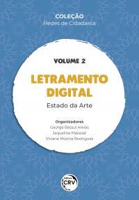 LETRAMENTO DIGITAL:<br> estado da arte <br><br>Coleção Redes de Cidadania – Volume 2