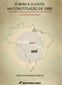 O BOM E O JUSTO NA CONSTITUIÇÃO DE 1988:<BR> a influência liberal igualitária na prefiguração do estado brasileiro