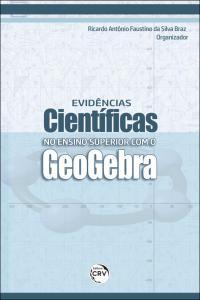 EVIDÊNCIAS CIENTÍFICAS NO ENSINO SUPERIOR COM O GEOGEBRA