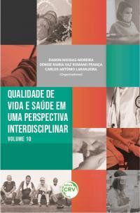 QUALIDADE DE VIDA E SAÚDE EM UMA PERSPECTIVA INTERDISCIPLINAR <br>Volume 10