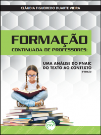 FORMAÇÃO CONTINUADA DE PROFESSORES:<br> uma análise do PNAIC do texto ao contexto – 2. ed.