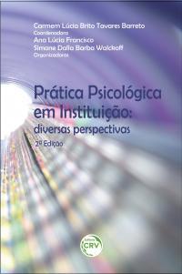 PRÁTICA PSICOLÓGICA EM INSTITUIÇÃO:<br>diversas perspectivas<br>2ª Edição
