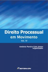 DIREITO PROCESSUAL EM MOVIMENTO VOL. IV