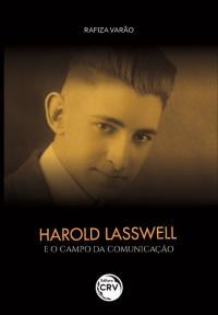 HAROLD LASSWELL E O CAMPO DA COMUNICAÇÃO