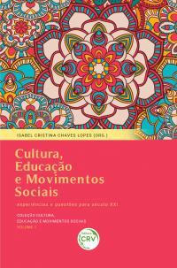 CULTURA, EDUCAÇÃO E MOVIMENTOS SOCIAIS: experiências e questões para o século XXI