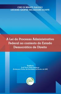 A LEI DO PROCESSO ADMINISTRATIVO FEDERAL NO CONTEXTO DO ESTADO DEMOCRÁTICO DE DIREITO