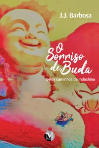 O SORRISO DE BUDA <br> Pelos caminhos da Indochina