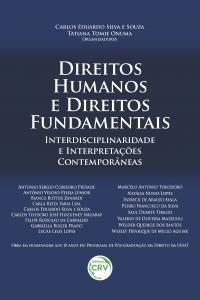 DIREITOS HUMANOS E DIREITOS FUNDAMENTAIS:<br> interdisciplinaridade e interpretações contemporâneas