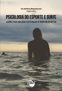 PSICOLOGIA DO ESPORTE E SURFE: <BR>aspectos socioculturais e psicológicos