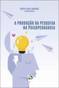 A PRODUÇÃO DA PESQUISA NA PSICOPEDAGOGIA