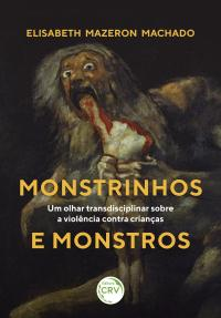 MONSTRINHOS E MONSTROS:<br> um olhar transdisciplinar sobre a violência contra crianças
