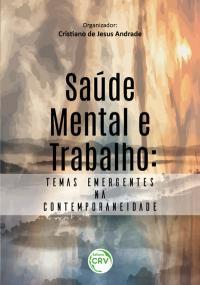 SAÚDE MENTAL E TRABALHO: <br>temas emergentes na contemporaneidade