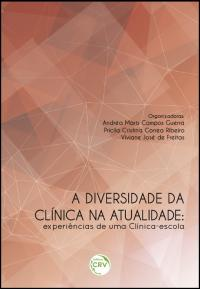 A DIVERSIDADE DA CLÍNICA NA ATUALIDADE:<br>experiências de uma clínica-escola
