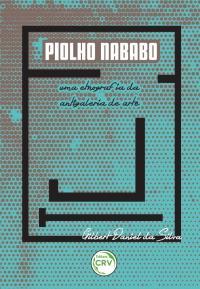 PIOLHO NABABO:<br>uma etnografia da antigaleria de arte