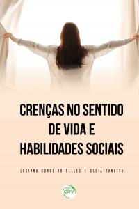 CRENÇAS NO SENTIDO DE VIDA E HABILIDADES SOCIAIS